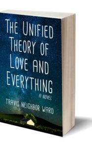Unified Theory of Love and Everything by Travis Neighbor Ward Paperback