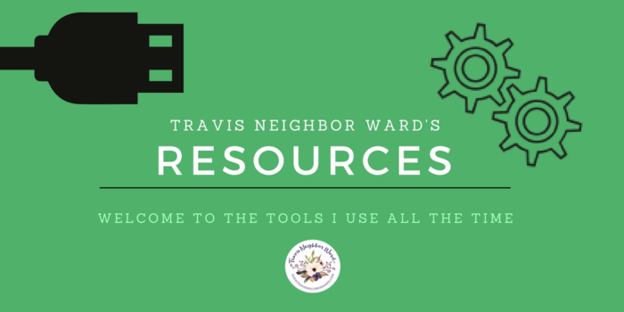 Resources and Tools of Travis Neighbor Ward