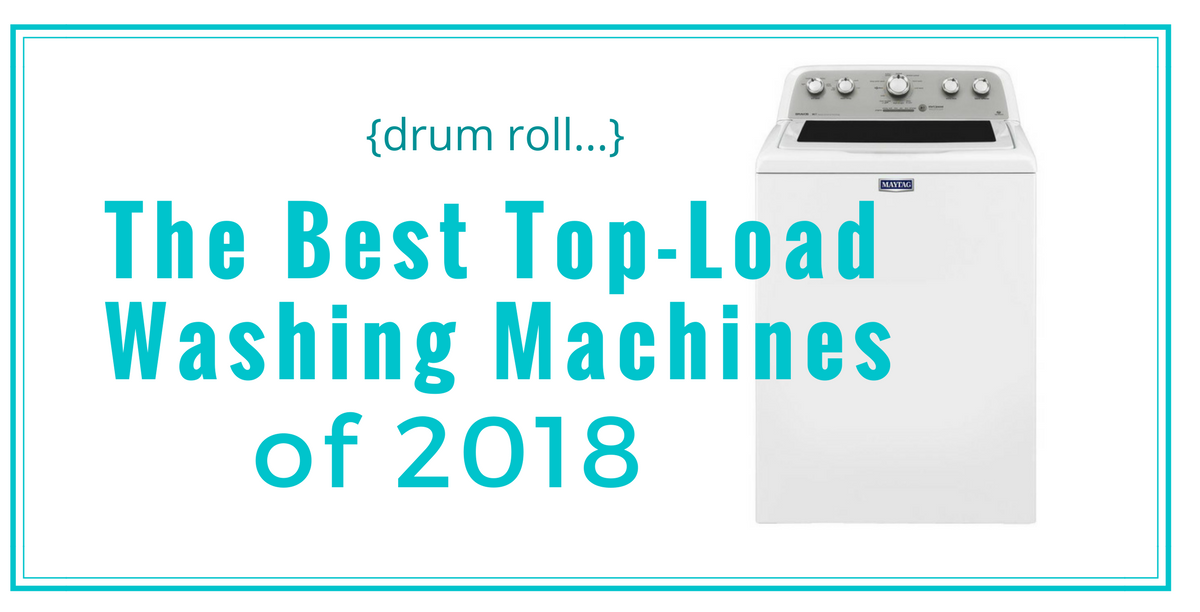 The Best Top-Load Washing Machines 2018