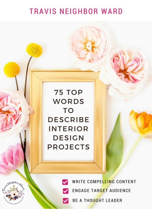 75 Top Words to Describe Interior Design Projects by Travis Neighbor Ward