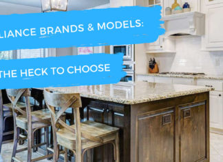 Appliance Brands and Models: How to Choose