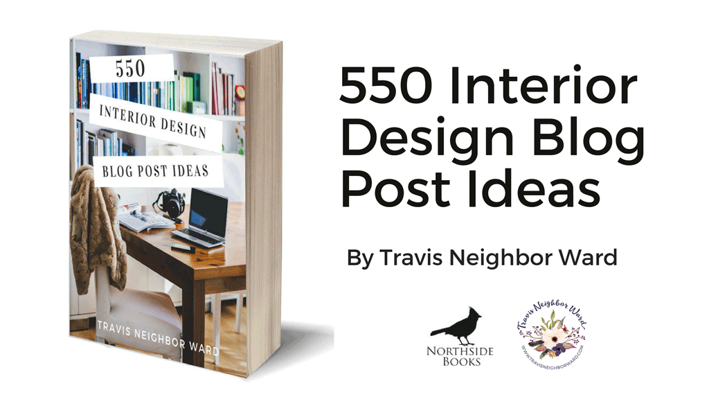 550 interior design blog post ideas travis neighbor ward for Interior design blogs
