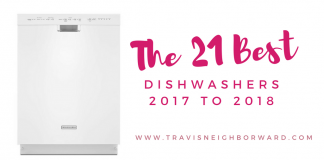 21 Best Dishwashers 2017 to 2018 by Travis Neighbor Ward featured photo